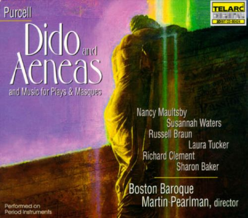 Henry Purcell: Dido and Aeneas and Music for Plays & Masques