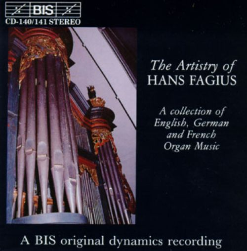 The Artistry of Hans Fagius: A Collection of English, German and French Organ Music