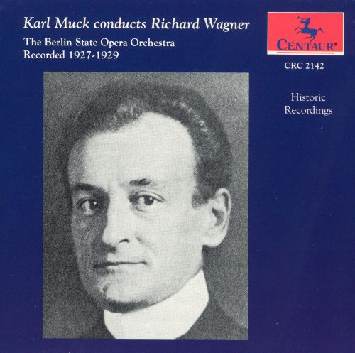 Karl Muck conducts Richard Wagner