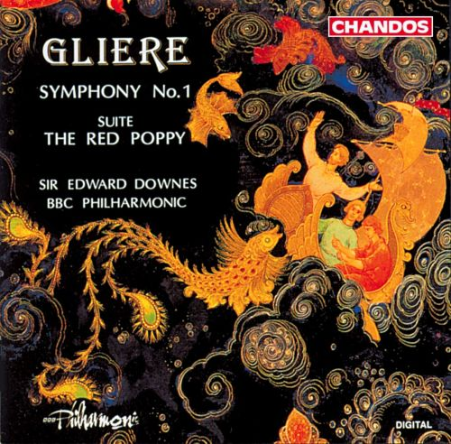 Reinhold Gliere: Symphony No. 1; The Red Poppy Suite