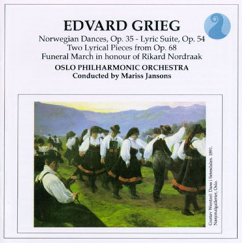 Edvard Grieg: Norwegian Dances; Lyric Suite; Two Lyrical Pieces; Funeral March