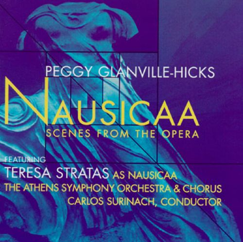 Peggy Glanville-Hicks: Nausicaa (Scenes from the Opera in Three Acts)