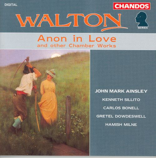 Walton: Anon in Love and other Chamber Works
