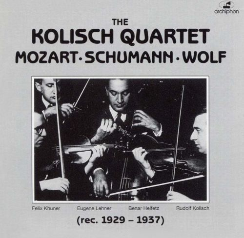 The Kolisch Quartet Plays Mozart, Schumann & Wolf
