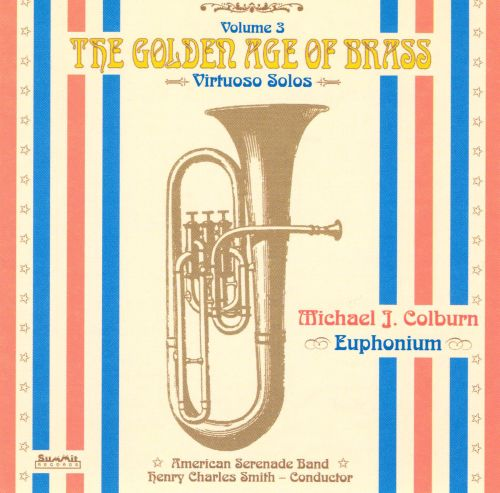 The Golden Age of Brass, Vol. 3: Virtuoso Solos with Band