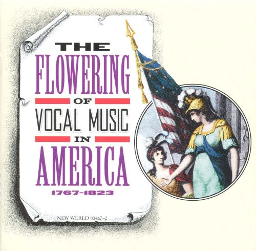 The Flowering of Vocal Music in America: 1767-1823
