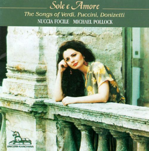 Sole E Amore: Songs Of Verdi, Puccini, And Donizetti