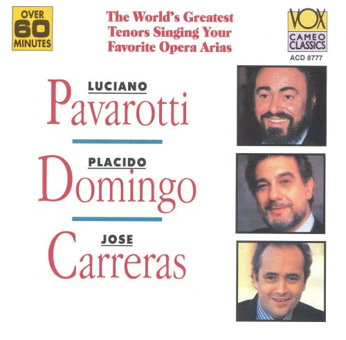 Pavarotti; Domingo; Carreras