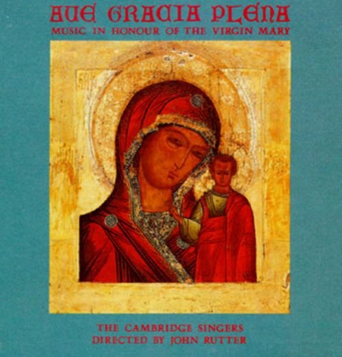 Ave Gracia Plena: Music in Honor of the Virgin Mary