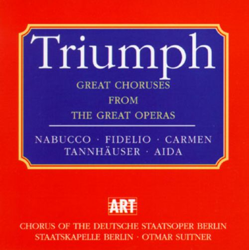 Triumph: Great Choruses From Great Operas