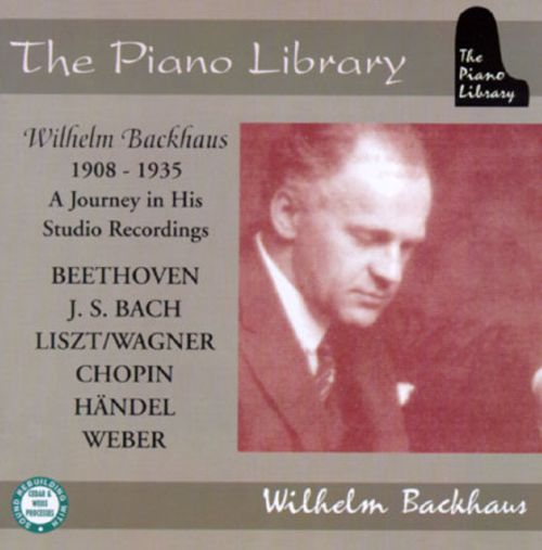 Wilhelm Backhaus 1908-1935: A Journey in His Studio Recordings