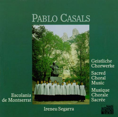 Casals: Sacred Choral Music