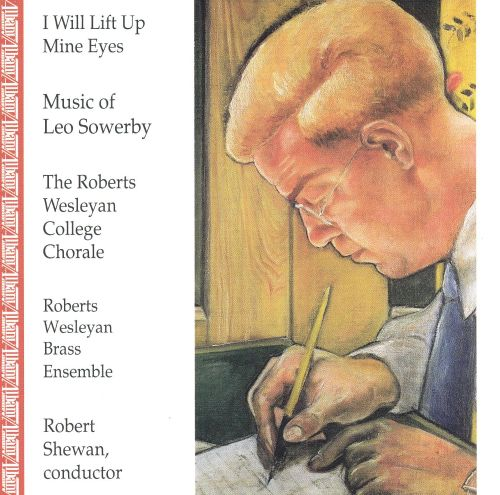 I Will Lift Up Mine Eyes: Music of Leo Sowerby