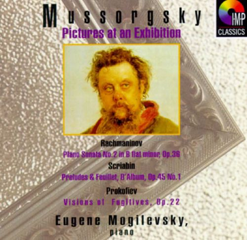 Mussorgsky: Pictures at an Exhibition/Rachmaninoff: Piano Sonata/Prokofiev: Visions Fugitives/Schriabin: Preludes/Feu