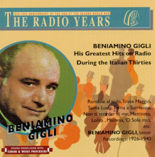 Gigli: His Greatest Hits on Radio During the Italian Thirties (1926-1940)