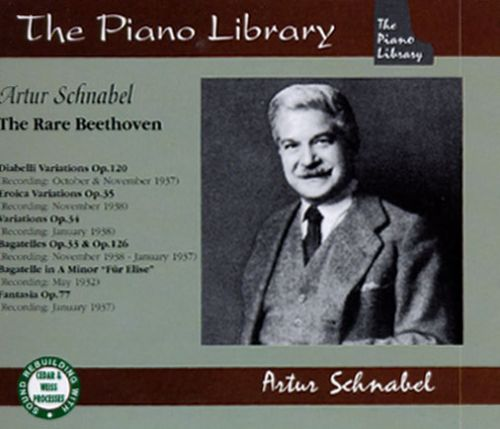 Artur Schnabel - The Rare Beethoven