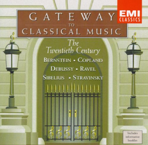 Gateway To Classical Music: The Twentieth Century