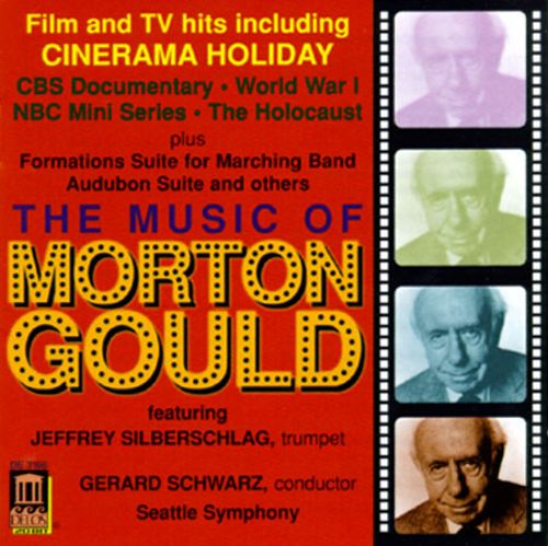 The Music Of Morton Gould