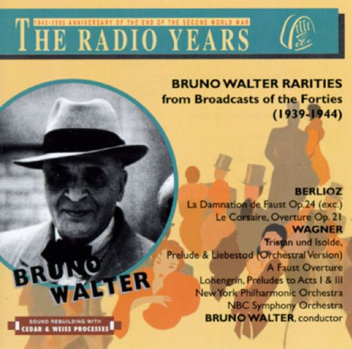 Bruno Walter Rarities, From Broadcasts Of The Forties