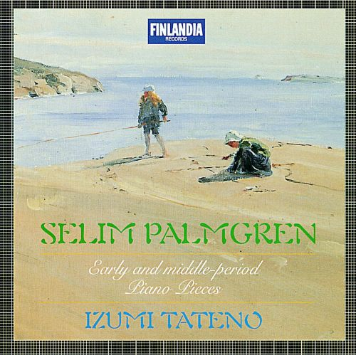 Selim Palmgren: Early And Middle-Period Piano Pieces