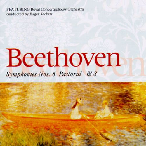 Beethoven: Symphonies Nos. 6