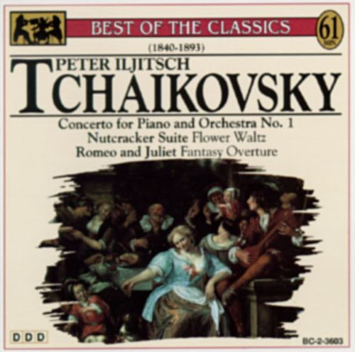 Tchaikovsky: Concerto for Piano and Orchestra No. 1; Nutcracker Suite; Flower Waltz; Romeo and Juliet