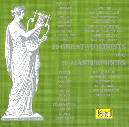 20 Great Violinists play 20 Masterpieces