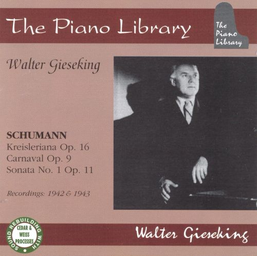 Schumann: Kreisleriana Op.16/Carnaval Op.9/Sonata for Piano No.1 in F sharp minor