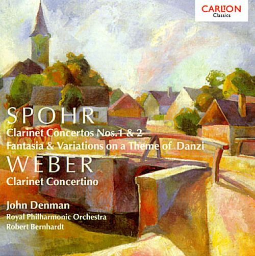 Spohr: Fantasy and Variations; Clarinet Concerto Nos. 1-2; Weber: Clarinet Concert in E