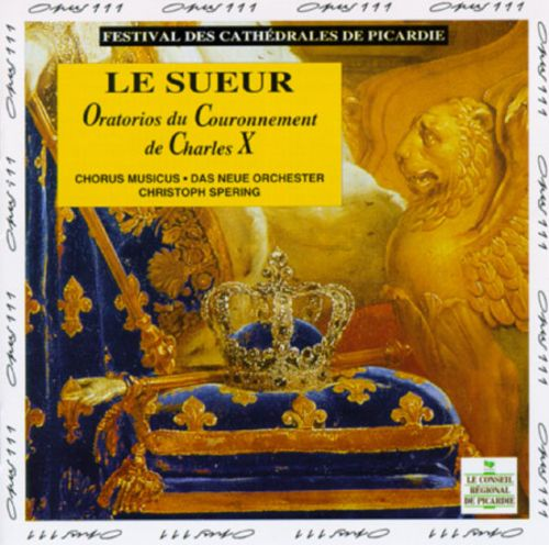 Le Sueur: Oratorios for the Coronations of the Sovereign Princes of Christendom
