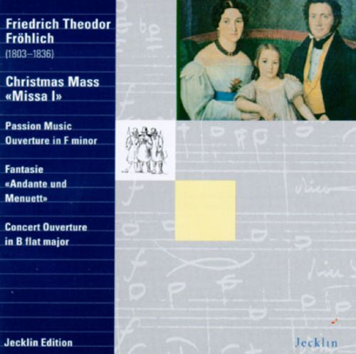 Fröhlich: Overtures/Christmas Mass/Fantasie for Violin and Piano