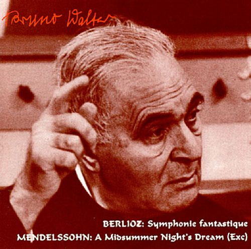 Berlioz: Symphonie fantastique; Mendelssohn: A Midsummer Night's Dream (Selections)