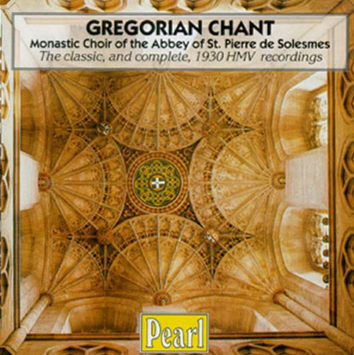 Gregorian Chant: Complete 1930 French HMV Recordings of the Choir of the Abbey of St. Pierre de Solesmes