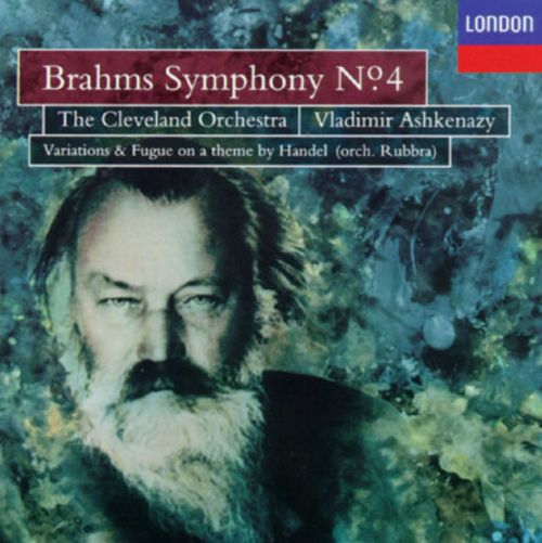 Brahms: Symphony No. 4; Variations & Fugue on a theme by Handel