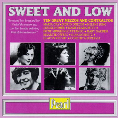 Sweet and Low: Ten Great Mezzos and Contraltos