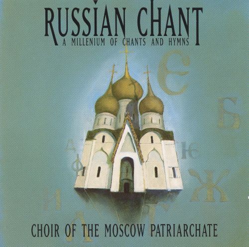 Russian Chant - A Millenium of Chants and Hymns