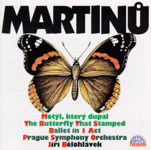 Martinu: The Butterfly That Stamped