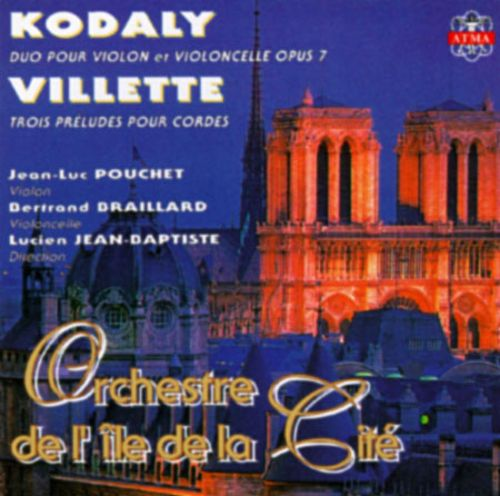 Kodaly: Duo for Violin and Cello/Villette: Trio Preludes for Strings