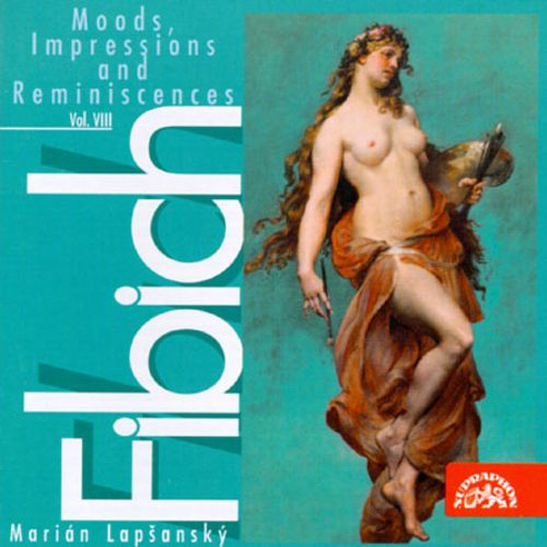 Fibich: Moods, Impressions and Reminiscences