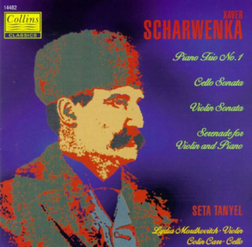 Scharwenka: Piano Trio, No. 1/Violin Sonata: Cello Sonata