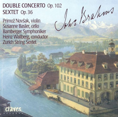 Brahms: Double Concerto; Sextet in G