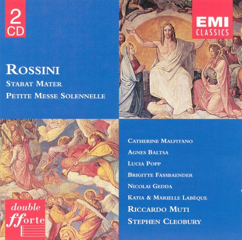 Rossini: Stabat Mater; Petite Messe Solennelle