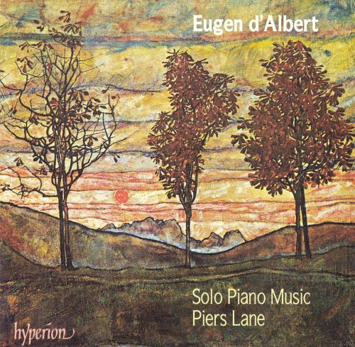 Eugen d'Albert: Solo Piano Music