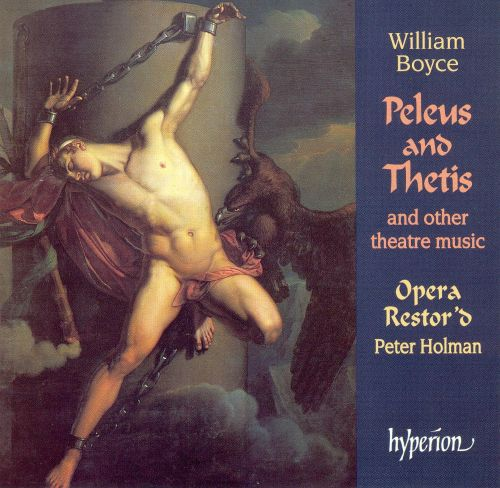 William Boyce: Peleus and Thetis and Other Theatre Music