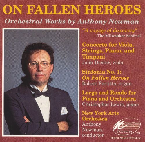 On Fallen Heroes: Orchestral Works by Anthony Newman