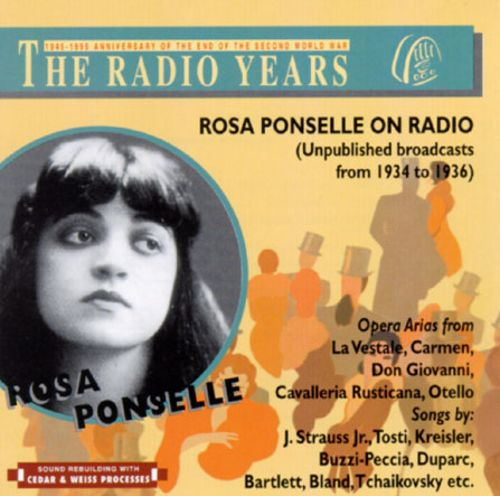 Rosa Ponselle On The Radio-Unpublished Broadcasts From 1934-1936