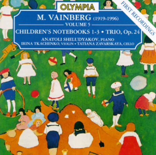 Vainberg: Children's Notebooks/Trio, Op. 24