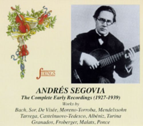 Andrés Segovia: The Complete Early Recordings