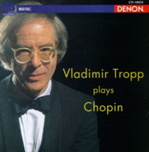 Vladimir Tropp Plays Chopin