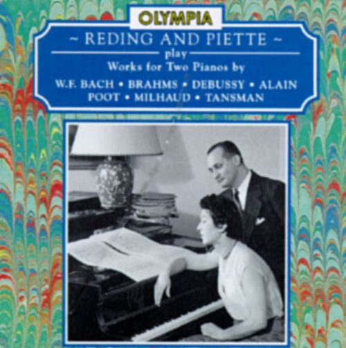 Reding and Piette Play Bach, Brahms, Debussy, Alain, Poot, Milhaud, Tansman